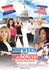 Between The Headlines: A Lesbian Porn Parody DVD front cover
